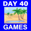 Day 40 Games
